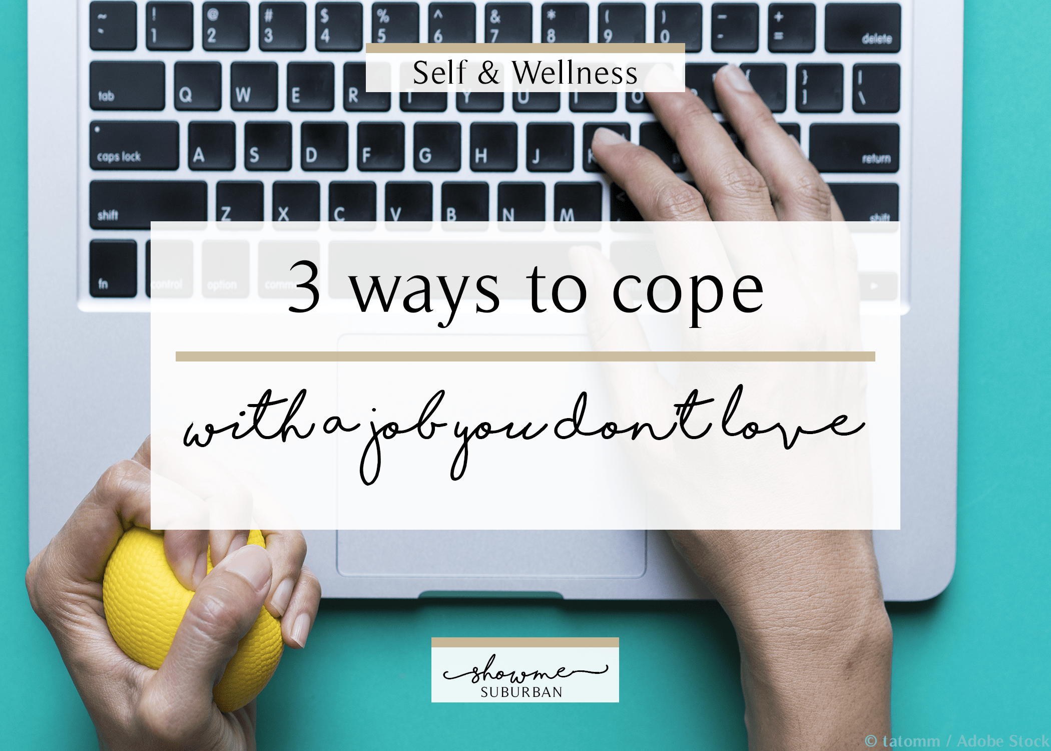 ShowMe Suburban | 3 ways to cope with a job you don't love