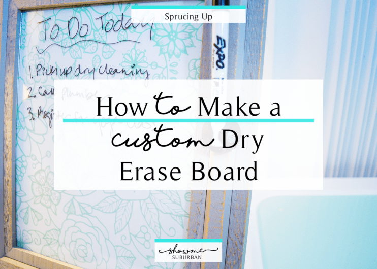How To Easily Make A Cute Custom Dry Erase Board Showme