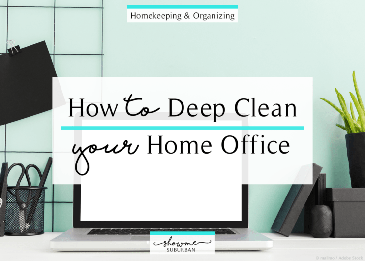 Get Your Home Office Sparling Clean With This Deep Cleaning Checklist It S Just
