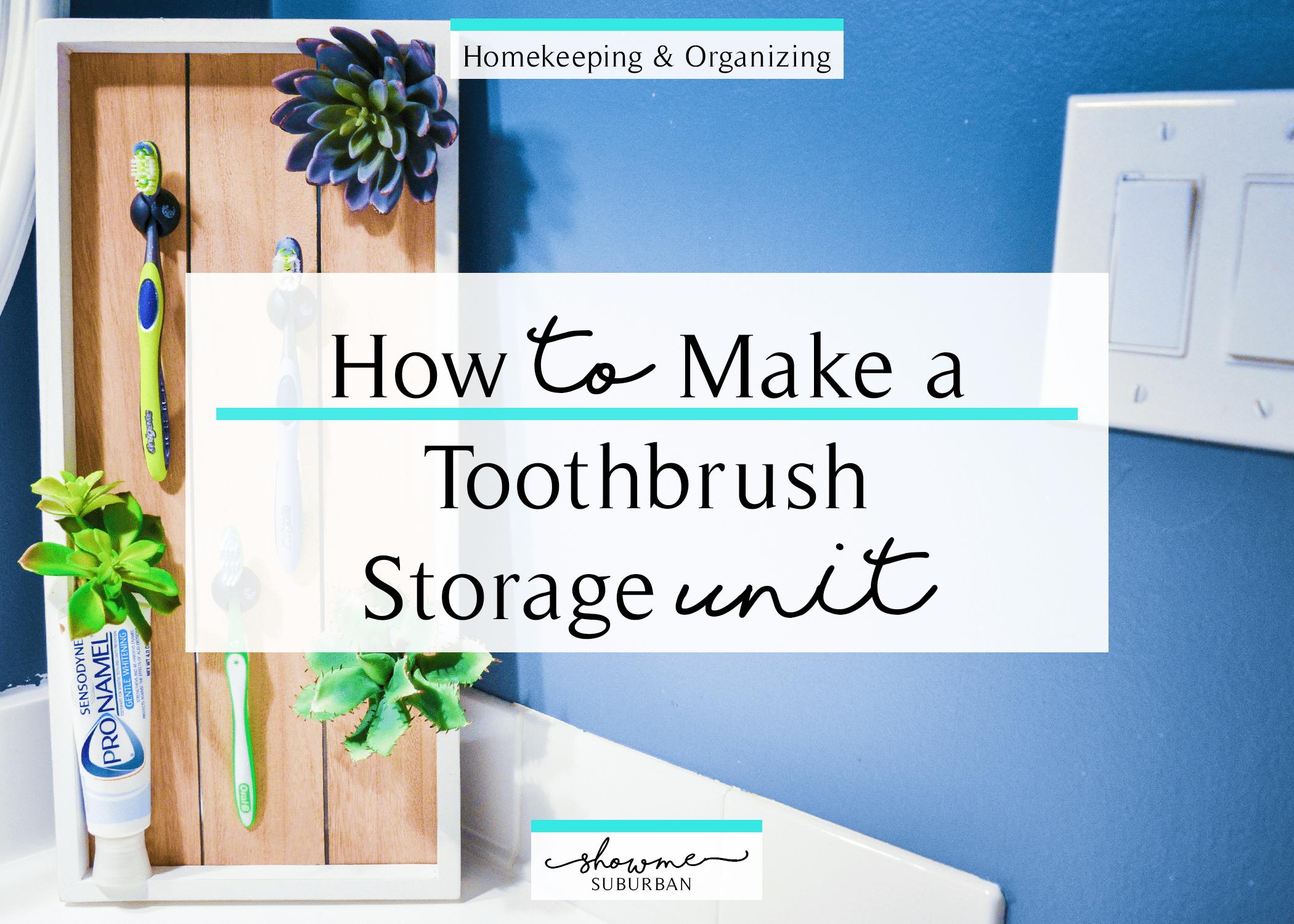 How To Make A Decorative Toothbrush Storage Unit Showme Suburban